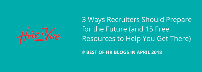Best-of-HR Blogs-April-2018-HireVue