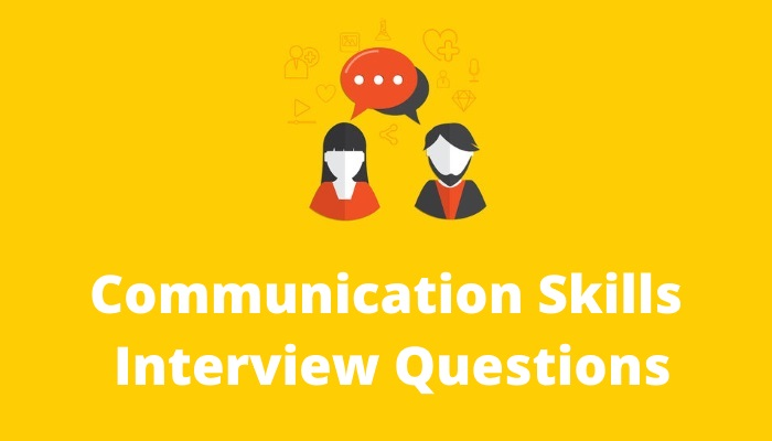 Communication-skills-interview-questions