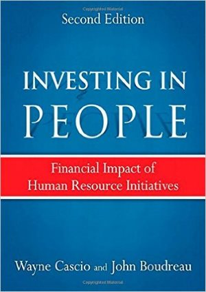 Investing in People: Financial Impact of Human Resource Initiatives (2nd Edition)