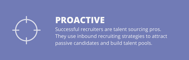 successful recruiters are proactive
