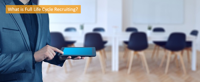 what-is-full-life-cycle-recruiting