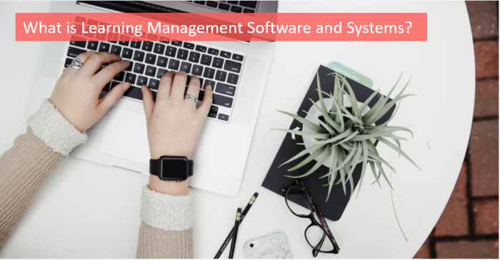 what-is-learning-management-software-and-systems