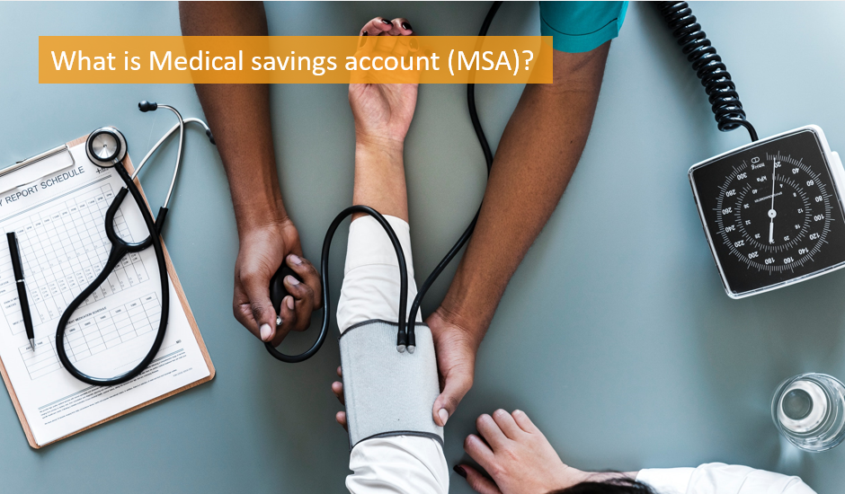 what-is-medical-savings-account-msa